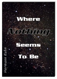 Where NOTHING seems to be